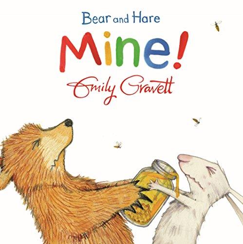Bear and Hare: Mine! por Emily Gravett