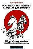 Telecharger Livres Pourquoi les rayures ont elles des zebres (PDF,EPUB,MOBI) gratuits en Francaise