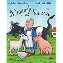 A Squash and A Squeeze by Julia Donaldson (Illustrated, 4 Jun 2004) Paperback