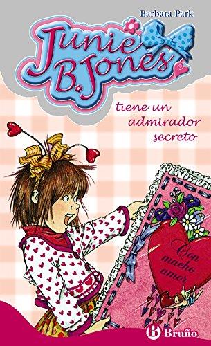 Junie B. Jones tiene un admirador secreto (Castellano - A Partir De 6 Años - Personajes Y Series - Junie B. Jones)