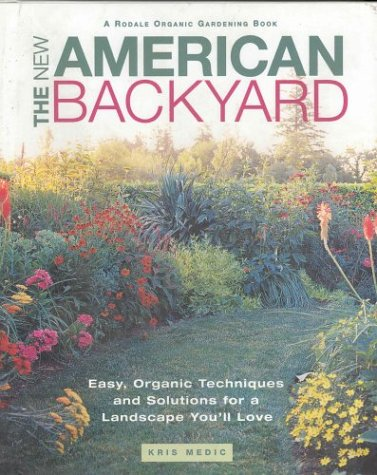 The Backyard Idea Book: Easy Organic Techniques and Solutions for a Landscape You'll Love (Rodale Organic Gardening Books)