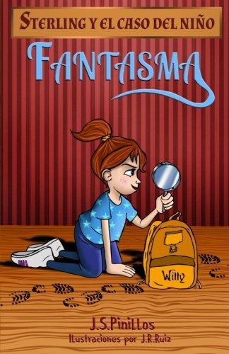 Sterling y el caso del niño fantasma: Libro Infantil / Juvenil - Novela Suspense / Humor - A partir de 8 años: Volume 1 (Sterling Pitt quiere ser detective) por J.S.Pinillos