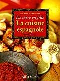 La cuisine espagnole - De mère en fille