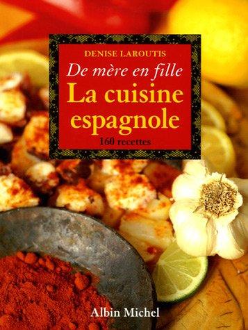 Cuisine Espagnole de Mere En Fille (La) (Collections Pratique) par Denise Laroutis