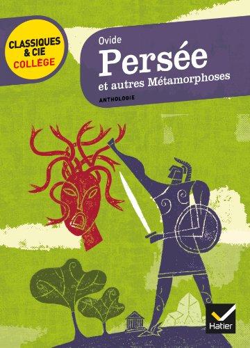 Persée et autres métamorphoses: 14 récits mythologiques