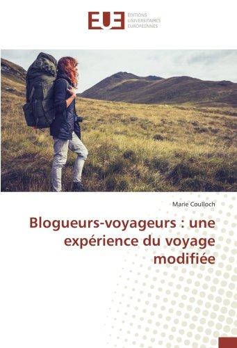 Blogueurs-voyageurs : une experience du voyage modifiee par Marie Coulloch