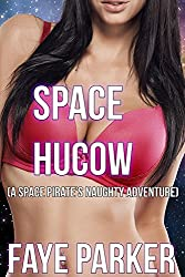 Space HuCow (A Space Pirate's Naughty Adventure)
