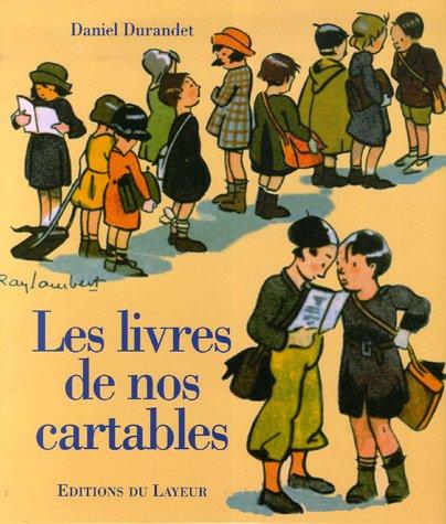Les livres de nos cartables par Daniel Durandet