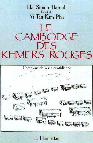 Le Cambodge des Khmers rouges : chronique de la vie quotidienne