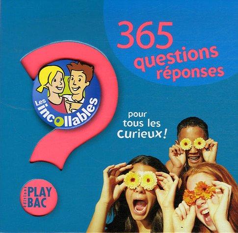 365 questions réponses pour tous les curieux !