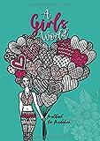 Malbuch für Mädchen - A Girls World: Malbuch für Mädchen ab 12    Teenager &...
