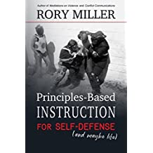 Principles-Based Instruction for Self-Defense (And Maybe Life) (English Edition)