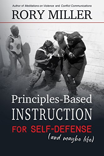 Principles-Based Instruction for Self-Defense (And Maybe Life) (English Edition) por Rory Miller