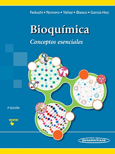 Bioquímica. Conceptos esenciales por Carlos Romero Magdalena, Esther Yáñez Conde, Isabel Blasco Castiñeyra, Carlota García-Hoz Jiménez Elena Feduchi Canosa