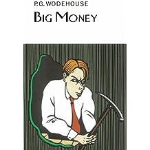 Big Money (Everyman's Library P G WODEHOUSE)