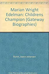 Marian Wright Edelman: Childrens Champion