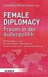 Female Diplomacy: Frauen in der Außenpolitik