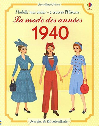 La mode des années 1940 (J'habille mes amies)