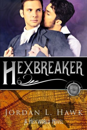Hexbreaker (Hexworld) (Volume 1) by Jordan L. Hawk (2016-05-05)