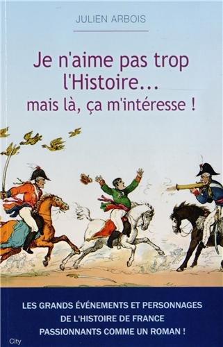 Je n'aime pas trop l'Histoire... Mais là ça m'intéresse !