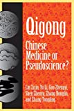 Qigong: Chinese Medicine or Pseudoscinece?