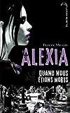 Alexia - Quand nous étions morts (Black Moon)