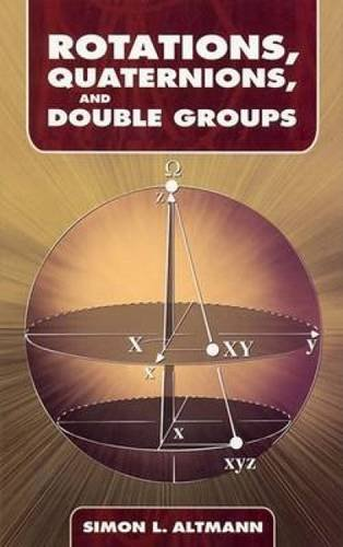 Rotations, Quaternions, and Double Groups (Dover Books on Mathematics)