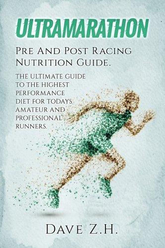 Ultramarathon: Pre And Post Racing Nutrition Guide por Dave Z. H.