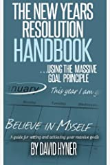 The New Years Resolution Handbook: ... using the massive goal principle.  A guide for setting and achieving your massive goals Paperback