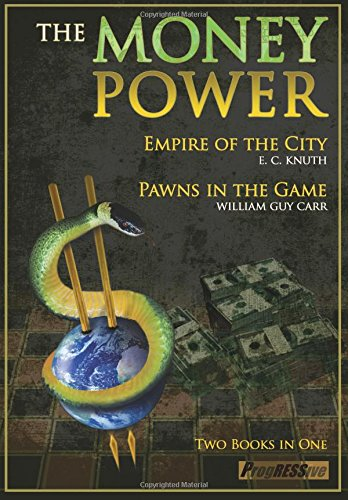 The Money Power: Empire of the City and Pawns in the Game (Two Books in One)