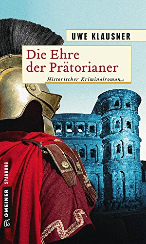 Klausner, Uwe: Die Ehre der Prätorianer
