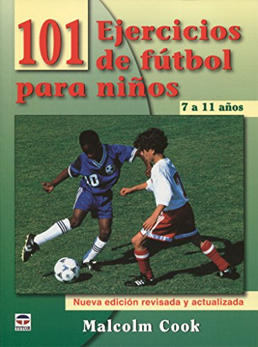 101 ejercicios de futbol para ninos de 7 a 11 anos / 101 Youth Football Drills. Age 7 to 11 por Malcolm Cook