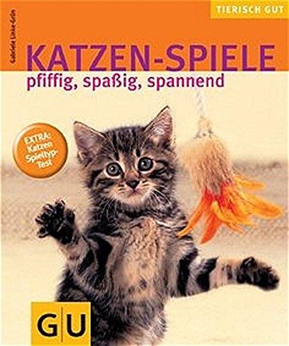 *Katzen-Spiele: pfiffig, spaßig, spannend  Extra: Katzen-Spieltyp-Test*