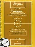 Programmation annuelle d'entraînement de la préformation football - Age 12-15 ans