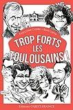 TROP FORTS LES TOULOUSAINS !