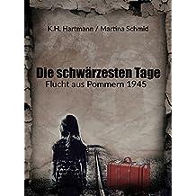 Die schwärzesten Tage: Flucht aus Pommern 1945