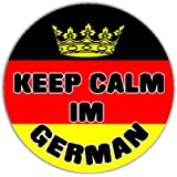 Keep Calm Im German - Germany Flag Voiture Autocollant / Car Sticker Sign - Decal Bumper Sign