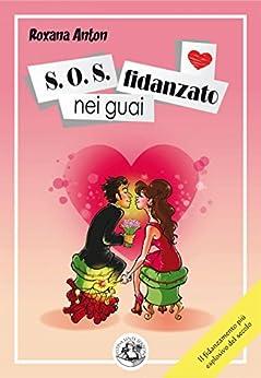 S.O.S. fidanzato nei guai (Piccola Biblioteca del Sorriso) di [Roxana, Anton]