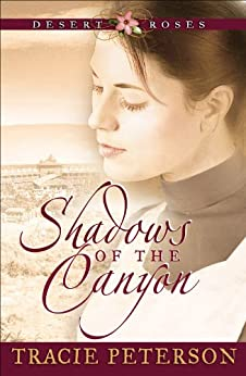 Shadows of the Canyon (Desert Roses Book #1) par [Peterson, Tracie]