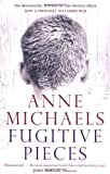 Fugitive Pieces by Michaels, Anne (2009)