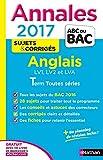 Image de Annales ABC du BAC 2017 Anglais LV1.LV2.LVA Term Toutes séries