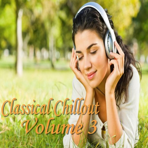 Classical Chillout Volume 3
