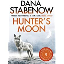 Hunter's Moon (A Kate Shugak Investigation) by Dana Stabenow (2013-07-01)
