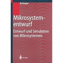 Mikrosystementwurf: Entwurf Und Simulation Von Mikrosystemen