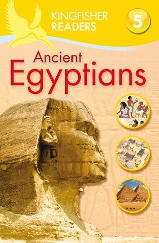 Kingfisher Readers: Ancient Egyptians (Level 5: Reading Fluently) por Philip Steele