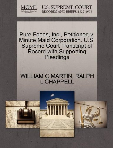 pure-foods-inc-petitioner-v-minute-maid-corporation-us-supreme-court-transcript-of-record-with-suppo
