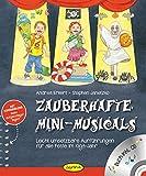 Zauberhafte Mini-Musicals: Leicht umsetzbare Aufführungen für alle Feste im Kiga-Jahr