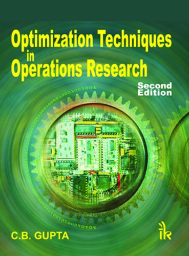 Optimization Techniques in Operation Research , 2/e