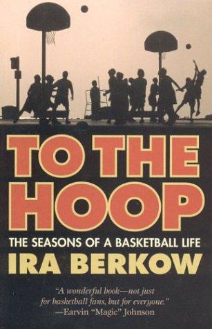 To the Hoop: The Seasons of a Basketball Life por Ira Berkow