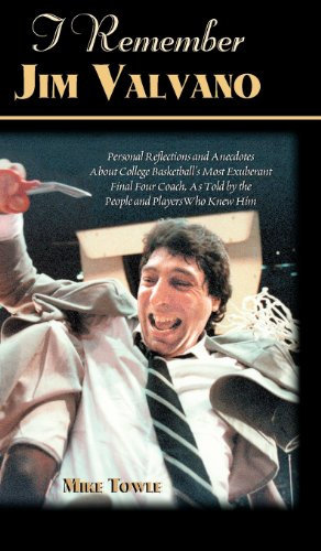 I Remember Jim Valvano: Personal Memories of and Anecdotes to Basketball's Most Exuberant Final Four Coach, as Told by the People and Players por Mike Towle